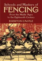 30807 - Castle, E. - Schools and Masters of Fencing from the Middle Ages to the Eighteenth Century