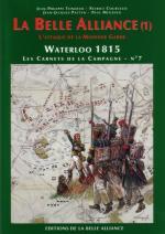 30820 - Tondeur-Courcelle, JP-P. - Waterloo 1815, les Carnets de la Campagne 07: La Belle Alliance (1) L'attaque de la Moyenne Garde
