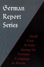 30864 - US Department of the Army,  - German Report Series: Small Unit Actions during the German Campaign in Russia (Pamphlet 20-269)
