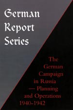 30865 - AAVV,  - German Report Series: The German Campaign in Russia - Planning and Operations 1940-1942