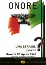 30902 - Fiorani, G. cur - Onore. Una strage perche'? Rovetta 28 Aprile 1945. Documenti-Commenti-Interrogativi