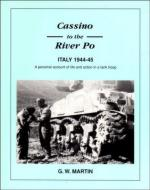 30927 - Martin, G.W. - Cassino to the River Po. Italy 1944-45. A personal account of life and action in a tank troop