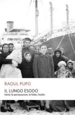 30966 - Pupo, R. - Lungo esodo. Istria: le persecuzioni, le foibe, l'esilio (Il)