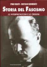 30967 - Rauti-Sermonti, P.-R. - Storia del Fascismo Vol. 1. Le interpretazioni e le origini