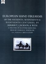 31014 - Jackson, H.J. - European Hand Firearms of the Sixteenth, Seventeenth and Eighteenth Centuries