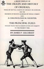 31019 - Gilchrist, J.P. - Brief Display of the Origin and History of Ordeals (and a History of Duels)