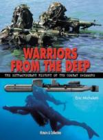 31082 - Micheletti, E. - Warriors from the Deep. The extraordinary History of the World's Combat Swimmers