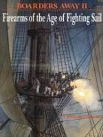 31127 - Gilkerson, W. - Boarders Away II. Firearms of the Age of Fighting Sail