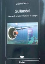 31140 - Nuzzi, G. - Sullandai. Storia di aviatori italiani in Congo