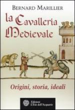 31143 - Marillier, B. - Cavalleria medievale. Origini, storia, ideali (La)
