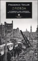31163 - Taylor, F. - Dresda. 13 febbraio 1945: Tempesta di fuoco su una citta' tedesca