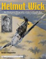 31175 - Ringlstetter, H. - Helmut Wick. An Illustrated Biography of the Luftwaffe Ace and Commander of Jagdgeschwader 2 during the Battle of Britain