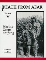 31176 - Chandler-Chandler, R.F.-N.A. - Death from Afar. Marine Corps Sniping Vol 5