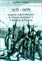 31197 - Stefanone, P. - 1635-1655: la guerra civile in Piemonte, le Pasque piemontesi e il marchese di Pianezza