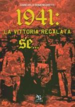 31229 - Domeneghetti, G. - 1941: la vittoria regalata se...