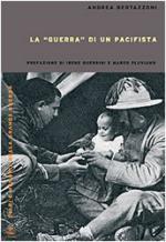 31250 - Bertazzoni, A. - Guerra di un pacifista (La)
