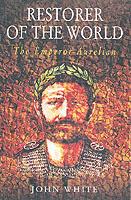 31292 - White, J. - Restorer of the world. The Emperor Aurelian