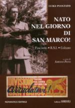 31300 - Piantato, L. - Nato nel giorno di San Marco! Fascismo, RSI, Coltano