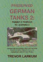 31310 - Larkum, T. - Preserved German Tanks Vol 2: Panzer V Panther to Leopard 2