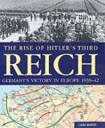 31311 - Bishop, C. - Rise of Hitler's Third Reich. Germany's victory in Europe1939-42