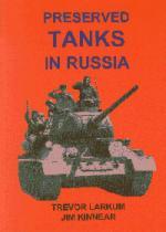 31312 - Larkum-Kinnear, T.-J. - Preserved Tanks in Russia