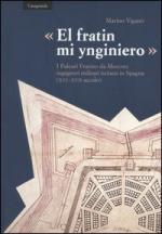 31451 - Vigano', M. - 'El fratin mi ynginiero'. I Paleari Fratino da Morcote ingegneri militari ticinesi in Spagna (XVI-XVII secolo)