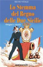 31479 - Vitale, S. - Stemma del Regno delle Due Sicilie. Origini e storia (Lo)