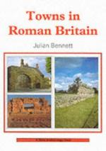 31484 - Bennett, J. - Towns in Roman Britain