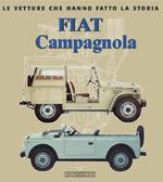 31488 - Sannia, A. - FIAT Campagnola. Le vetture che hanno fatto la storia