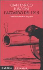 31492 - Rusconi, G.E. - Azzardo del 1915. Come l'Italia decide la sua guerra (L')