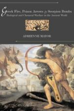 31495 - Mayor, A. - Greek Fire, Poison Arrows and Scorpion Bombs. Biological and Chemical Warfare in the Ancient World