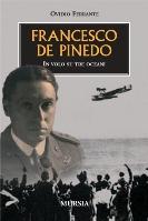 31498 - Ferrante, O. - Francesco de Pinedo. In volo su tre oceani