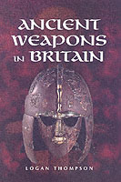 31512 - Thompson, L. - Ancient Weapons in Britain