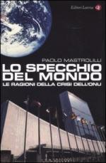 31524 - Mastrolilli, P. - Specchio del mondo. Le ragioni della crisi dell'ONU (Lo)