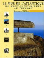 31552 - Desquesnes-Ronne', R.-H. - Mur de l'Atlantique du Mont-Saint-Michel au Treport. Itineraires de decouvertes (Le)