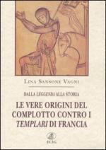 31576 - Sansone Vagni, L. - Vere origini del complotto contro i templari di Francia (Le)