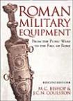 31585 - Bishop-Coulston, M.C.-J.C.N. - Roman Military Equipment from the Punic Wars to the Fall of Rome 2nd Ed