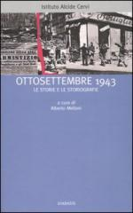 31678 - Melloni, A. cur - Ottosettembre 1943. Le storie e le storiografie