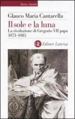 31729 - Cantarella, G.M. - Sole e la luna. La rivoluzione di Gregorio VII papa 1073-1085 (Il)