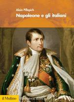 31731 - Pillepich, A. - Napoleone e gli italiani
