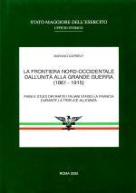 31732 - Gabriele, M. - Frontiera nord-occidentale dall'unita' alla Grande Guerra 1861-1915 (La)