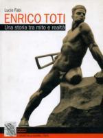 31741 - Fabi, L. - Enrico Toti. Una storia tra mito e realta'
