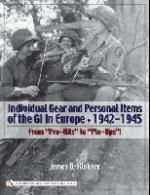 31767 - Klokner, J.B. - Individual Gear and Personal Items of the GI in Europe 1942-1945. From 'Pro-Kits' to 'Pin-Ups'!