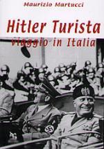 31788 - Martucci, M. - Hitler turista. Viaggio in Italia