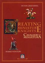 31830 - Greenhill-Venturi, P.-M. - Creating Miniature Knights - Cavalieri in miniatura