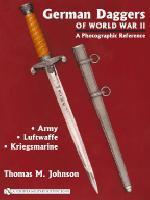 31832 - Johnson, T.M. - German Daggers of World War II - A Photographic Reference Volume 1 - Army - Luftwaffe - Kriegsmarine