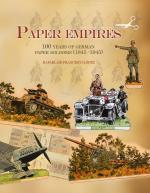 31876 - De Francisco Lopez, R. - Paper Empires. 100 Years of German Paper Soldiers 1845-1945