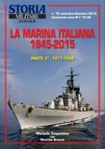 31885 - Cosentino-Brescia, M.-M. - Marina Italiana 1945-2015 Parte 2a: 1971-1996 - Storia Militare Dossier 16 (La)