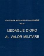 31901 - Ufficio Storico SMA,  - Testo delle motivazioni di concessione delle Medaglie d'Oro al Valor Militare