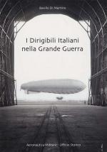 31902 - Di Martino, B. - Dirigibili italiani nella Grande Guerra